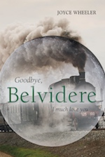 Goodbye, Belvidere: I Much Love You by Joyce Wheeler