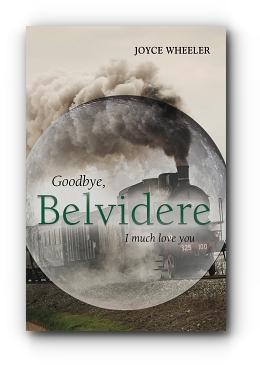 Goodbye, Belvidere: I Much Love You by Joyce Wheeler