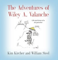 The Adventures of Wiley A. Valanche by Kim Kircher and William Steel