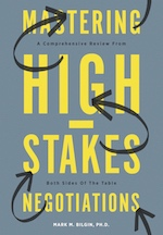 Mastering High-Stakes Negotiations: A Comprehensive Review From Both Sides Of The Table by Mark Bilgin
