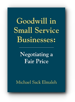 Goodwill in Small Service Businesses: Negotiating a Fair Price cover