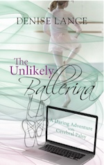 The Unlikely Ballerina: A Daring Adventure with Cerebral Palsy cover