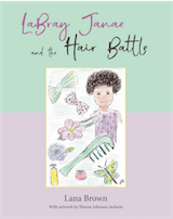 LaBray Janae and the Hair Battle by Lana Brown