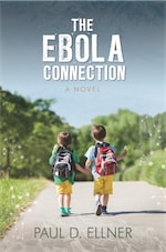 THE EBOLA CONNECTION by Paul D. Ellner