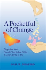 A POCKETFUL OF CHANGE: Organize Your Small Charitable Gifts for Big Results by Gail R. Shapiro