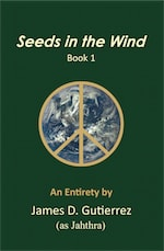 Seeds in the Wind - Book 1 by James D. Gutierrez