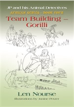 JP and His Animal Detectives African Series - Book Four - Team Building - Gorilli by Len Nourse