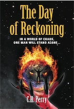 THE DAY OF RECKONING by C.H. Perry