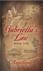 Gabriella's Law      Book 1 by Angelique