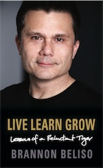 Live Learn Grow: Lessons of a Reluctant Tiger by Brannon Beliso