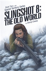SLINGSHOT 8: THE OLD WORLD by Danny Creasy