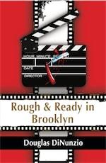 Rough & Ready in Brooklyn: An Eddie Lombardi Mystery by Douglas DiNunzio
