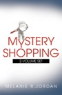 Mystery Shopping 2 Volume Set by Melanie Jordan (previously SunLover)