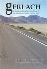 Gerlach: Boyhood Story from the Edge of the Black Rock Desert 1950 to 1952 by Richard Phillips Neely