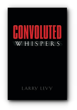 Convoluted Whispers by Larry Levy