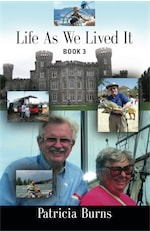 LIFE AS WE LIVED IT: BOOK 3 by Patricia Burns
