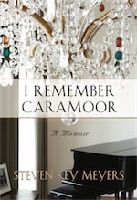 I Remember Caramoor: A Memoir by Steven Key Meyers