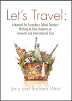 LET'S TRAVEL: A Manual for Secondary School Teachers Wishing to take Students on Domestic And International Trips by Barbara West and Jerry West