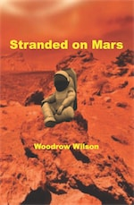 STRANDED ON MARS by Woodrow Wilson