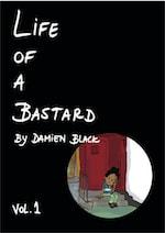 Life of a Bastard Vol.1 by Damien Black