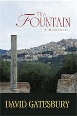 The Fountain: A ROMANCE by David Gatesbury