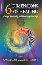 6 Dimensions of Healing - Handbook - Change Your Reality and You Change Your Life cover