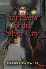 Sorcerers of the Silver City by Russell Knowles