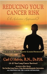 REDUCING YOUR CANCER RISK (A Holistic Approach) by Carl O. Helvie, R.N., Dr.P.H.