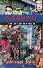 The Oddness Collection: Selected Short Stories - Second Edition by Michael Francis John