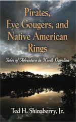 Pirates, Eye Gougers, and Native American Rings by Ted H. Shinaberry, Jr.