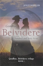 Goodbye, Belvidere: A Hundred and Sixty Acres by Joyce Wheeler