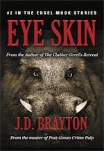 EYE SKIN by J.D. Brayton