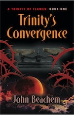 TRINITY'S CONVERGENCE by John Beachem