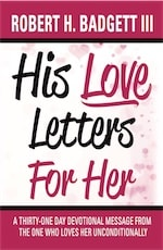 His Love Letters For Her by Robert Badgett