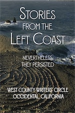 Stories from the Left Coast: Nevertheless They Persisted cover