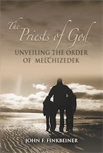THE PRIESTS OF GOD: Unveiling the Order of Melchizedek cover