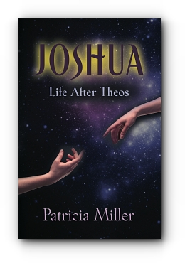 Joshua: Life After Theos by Patricia Miller