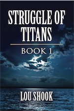 STRUGGLE OF TITANS: BOOK 1 by Lou Shook