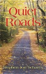 Quiet Roads by Stephen Jon Schares