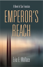 EMPEROR'S REACH: A Novel of San Francisco cover