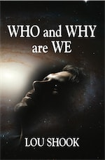 WHO & WHY ARE WE by Lou Shook