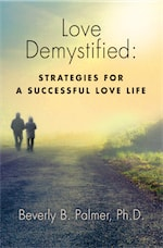 Love Demystified: Strategies for a Successful Love Life by Beverly B. Palmer PhD