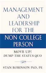 MANAGEMENT AND LEADERSHIP FOR THE NON COLLEGE PERSON cover