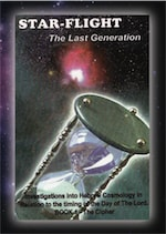 STAR-FLIGHT .... The Last Generation: Investigations into Hebrew Cosmology in Relation to the Timing of the Day of the Lord cover