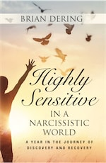 Highly Sensitive in a Narcissistic World by Brian Dering