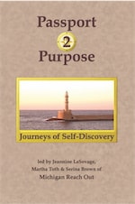 Passport 2 Purpose: Journeys of Self-Discovery by Jeannine LaSovage, Martha Toth and Serina Brown