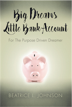 Big Dreams Little Bank Account: For the Purpose Driven Dreamer cover