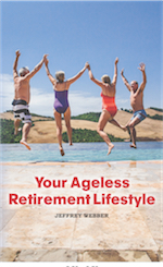 Your Ageless Retirement Lifestyle by Jeffrey Webber