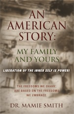 AN AMERICAN STORY: MY FAMILY AND YOURS - Liberation of the Inner Self is Power cover