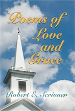POEMS OF LOVE AND GRACE by Robert E. Scrivner